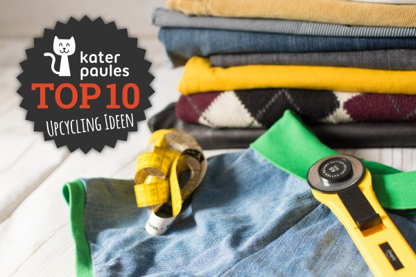 Upcycling / Top 10 Montag / Kater Paule / Nähgedöns