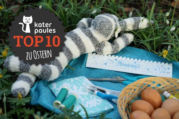 Kater Paules Top 10 Montag / Ostern / Osterdeko / Osterkörbchen nähen / Osterhasen / Kuschelkissen /DIY, Freebook, Tutorial, Schnittmuster, Anleitung, Plotterfreebie